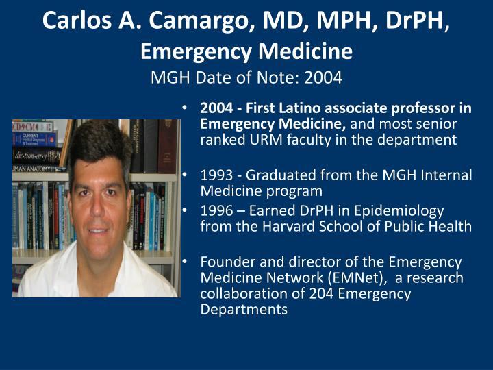Carlos A. Camargo, MD, MPH, DrPH