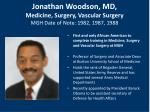 jonathan woodson md medicine surgery vascular surgery mgh date of note 1982 1987 1988