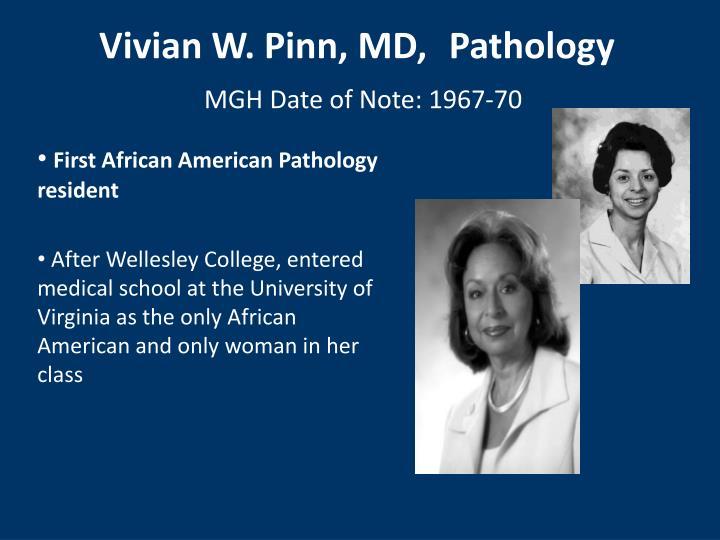 Vivian W. Pinn, MD,