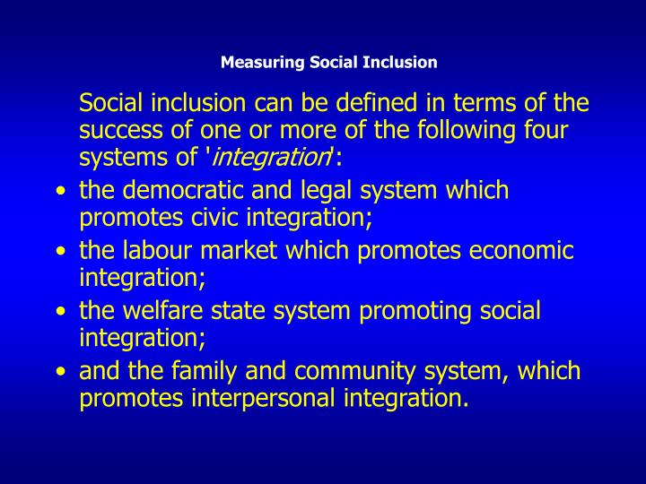 Measuring social inclusion1