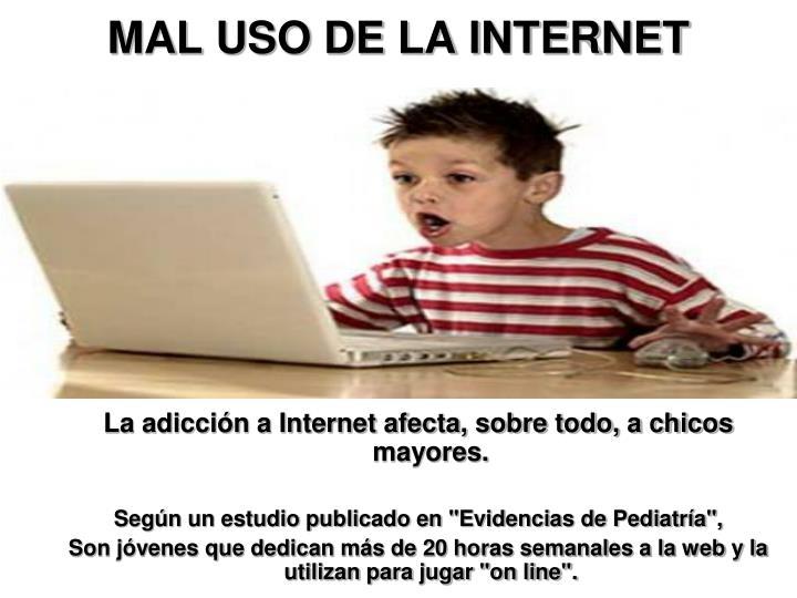 MAL USO DE LA INTERNET