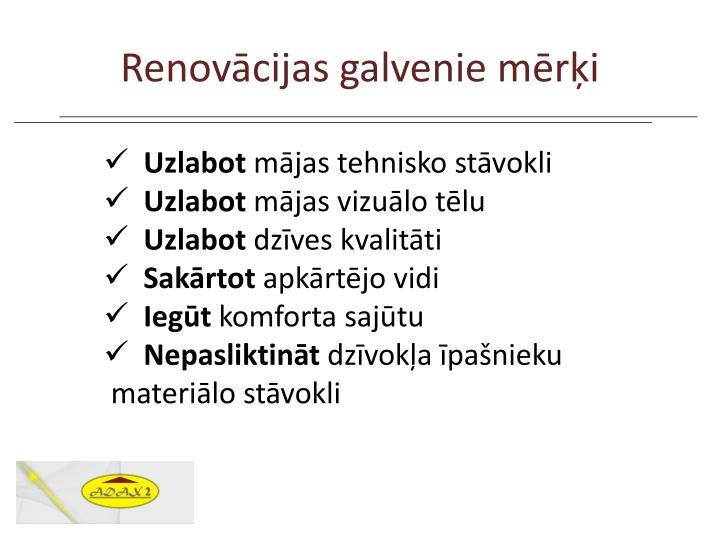 Renovācijas galvenie mērķi