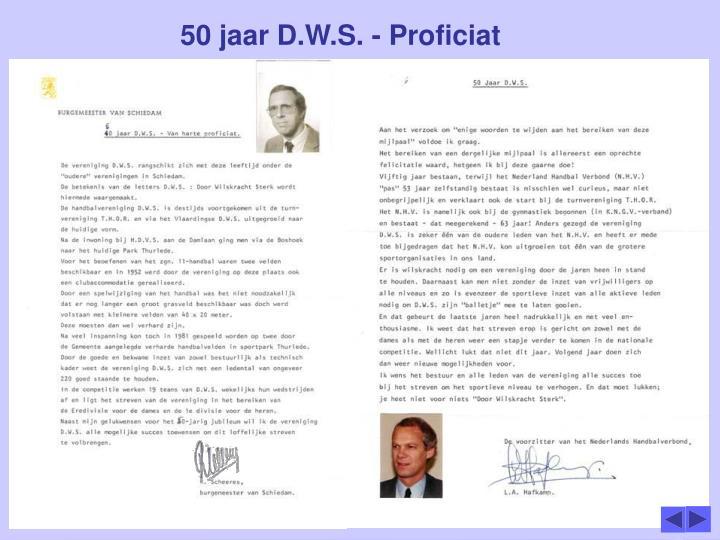 50 jaar D.W.S. - Proficiat