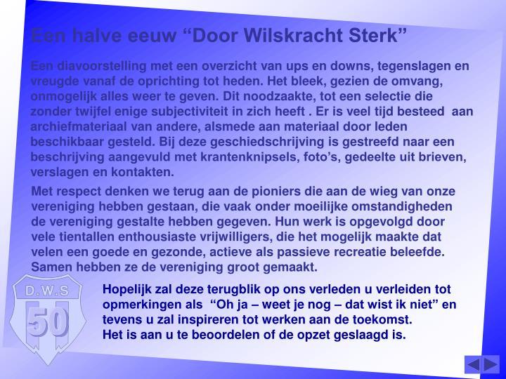 """Een halve eeuw """"Door Wilskracht Sterk"""""""
