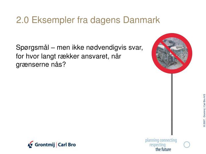 2.0 Eksempler fra dagens Danmark