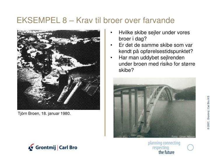 EKSEMPEL 8 – Krav til broer over farvande