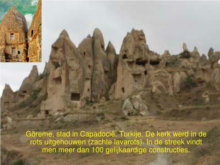 Göreme, stad in Capadocië, Turkije. De kerk werd in de rots uitgehouwen (zachte lavarots). In de streek vindt men meer dan 100 gelijkaardige constructies.