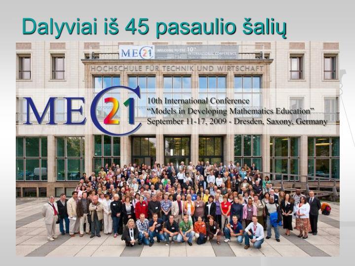 Dalyviai iš 45 pasaulio šalių