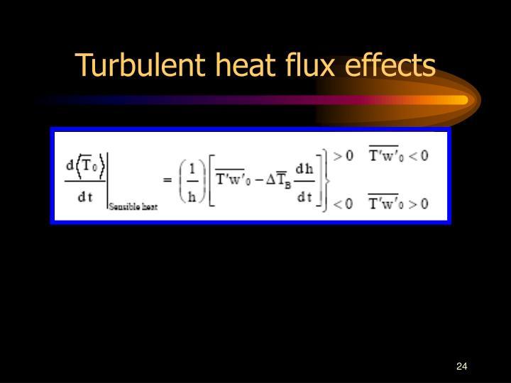 Turbulent heat flux effects