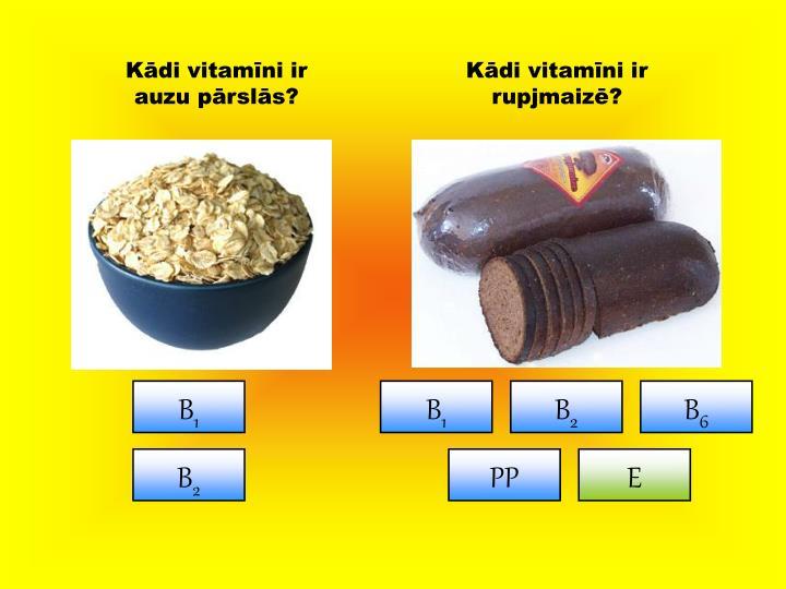 Kādi vitamīni ir auzu pārslās?