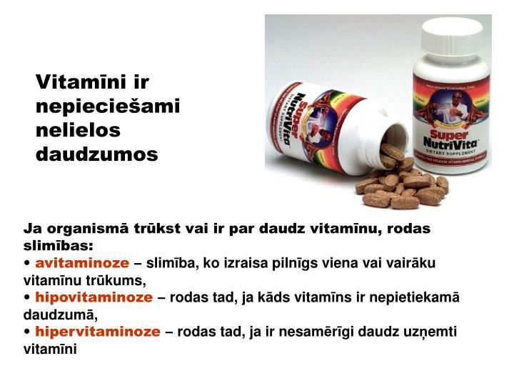 Vitamīni ir nepieciešami nelielos daudzumos