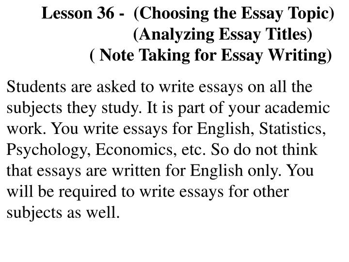Lesson 36 -  (Choosing the Essay Topic)