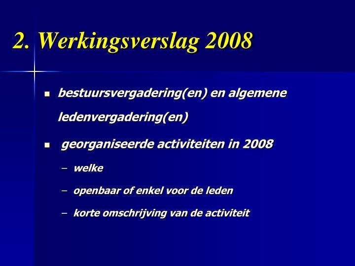 2. Werkingsverslag 2008