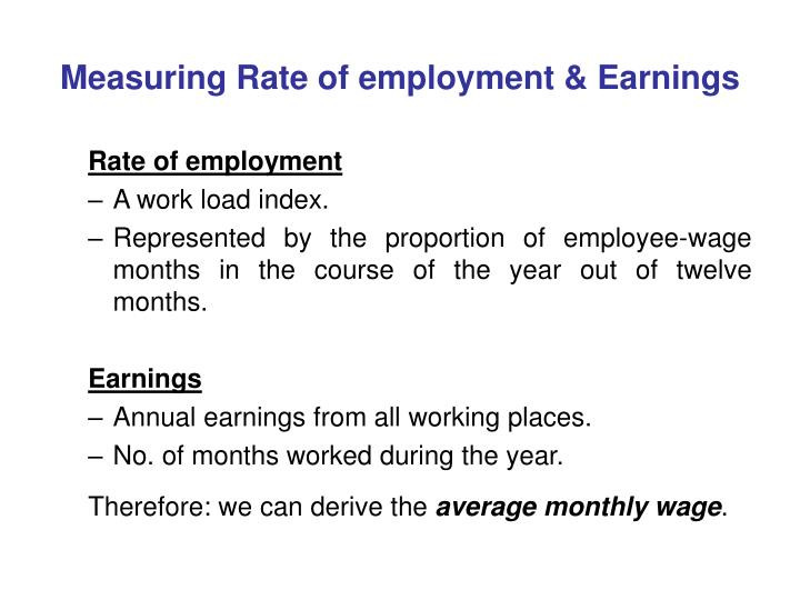 Measuring Rate of employment & Earnings