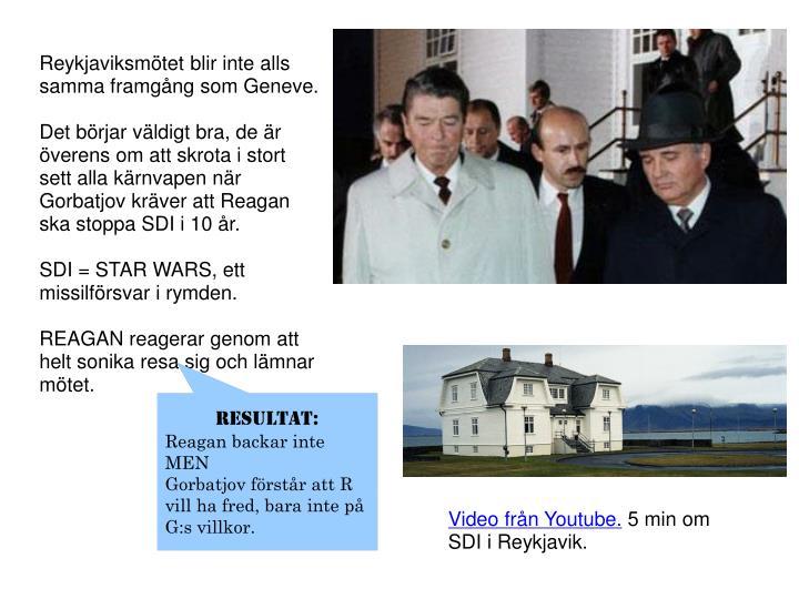 Reykjaviksmötet blir inte alls samma framgång som Geneve.