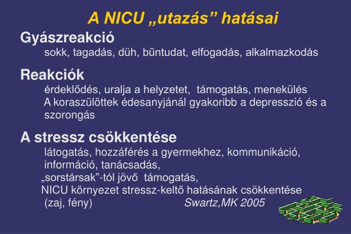 """A NICU """"utazás"""" hatásai"""