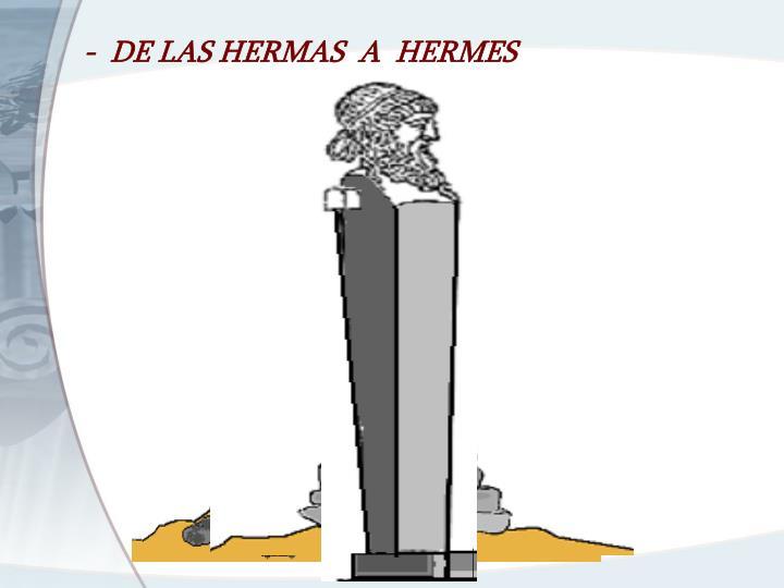 -  DE LAS HERMAS  A  HERMES