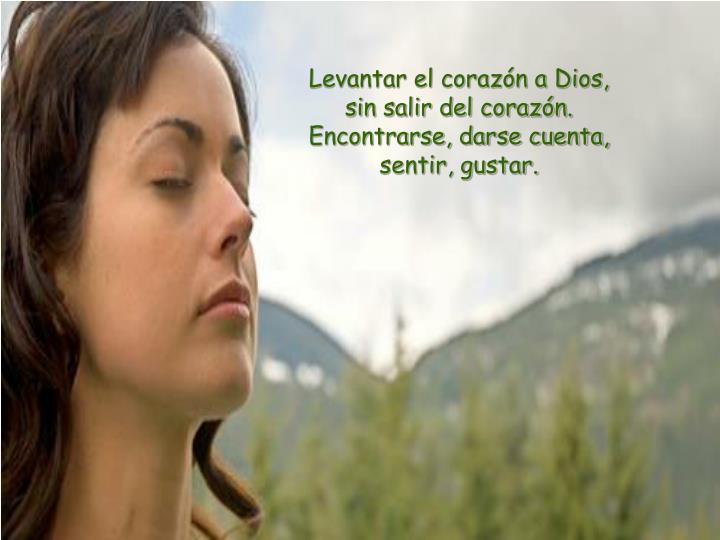 Levantar el corazón a Dios,