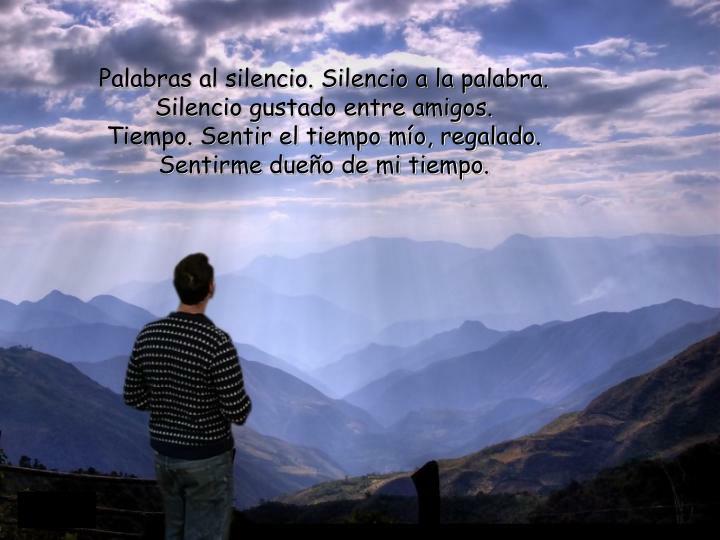 Palabras al silencio. Silencio a la palabra.