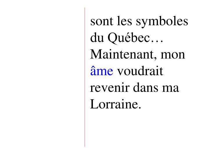 sont les symboles du Québec…