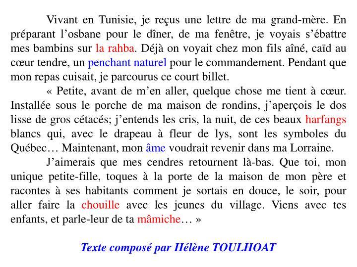 Vivant en Tunisie, je reçus une lettre de ma grand-mère. En préparant l'osbane pour le dîner, de ma fenêtre, je voyais s'ébattre mes bambins sur