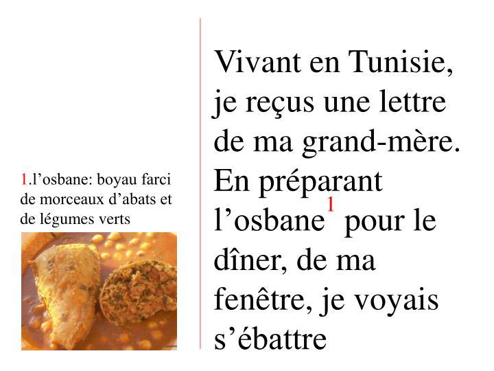 Vivant en Tunisie, je reçus une lettre de ma grand-mère. En préparant l'osbane