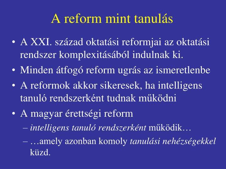 A reform mint tanulás