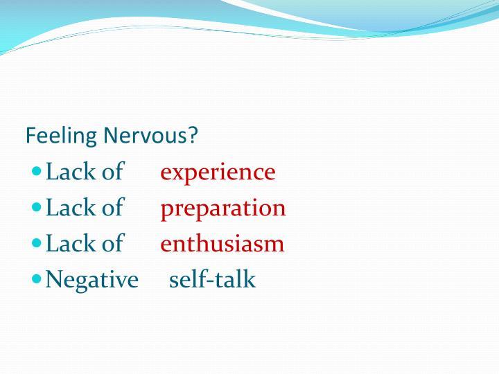 Feeling Nervous?