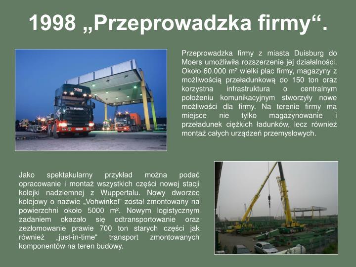 """1998 """"Przeprowadzka firmy""""."""