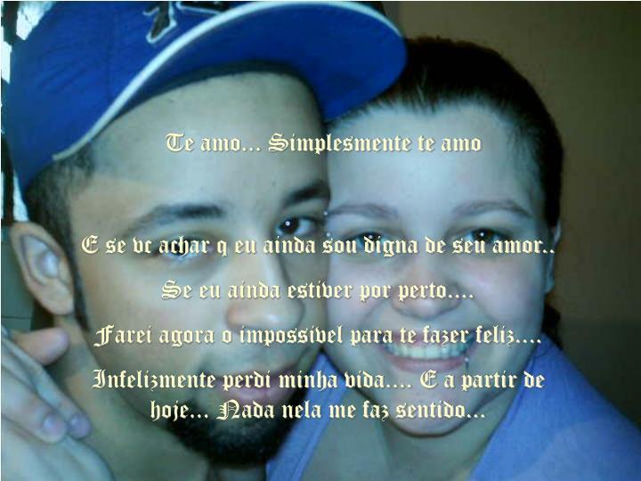 Te amo... Simplesmente te amo