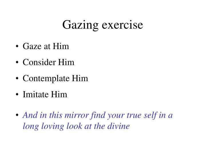 Gazing exercise