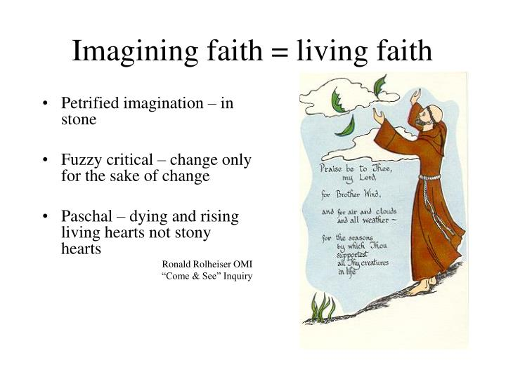 Imagining faith = living faith