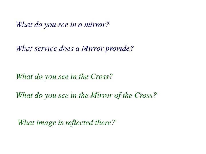 What do you see in a mirror?