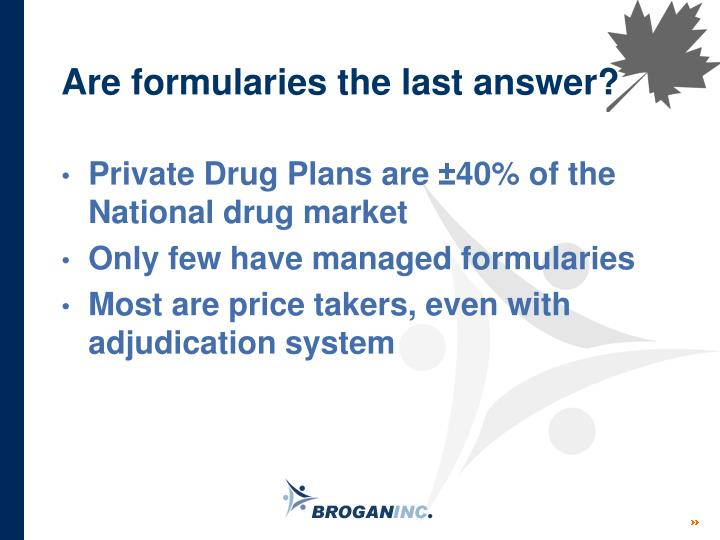 Are formularies the last answer?