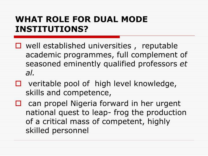 WHAT ROLE FOR DUAL MODE INSTITUTIONS?