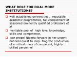 what role for dual mode institutions
