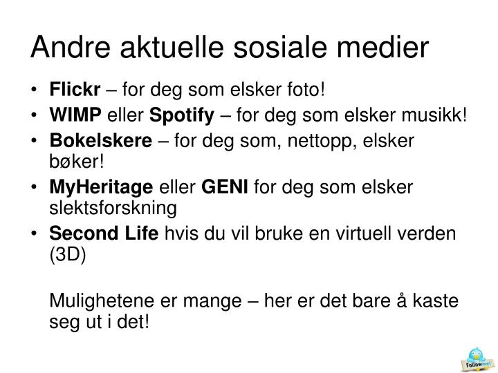 Andre aktuelle sosiale medier