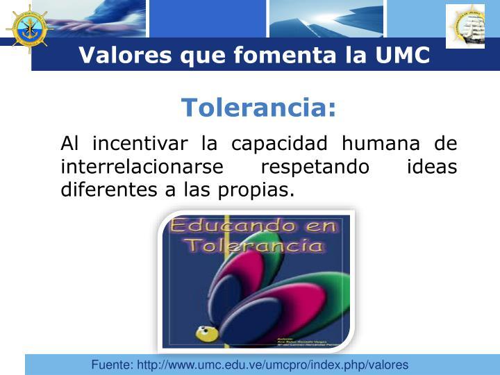 Valores que fomenta la UMC
