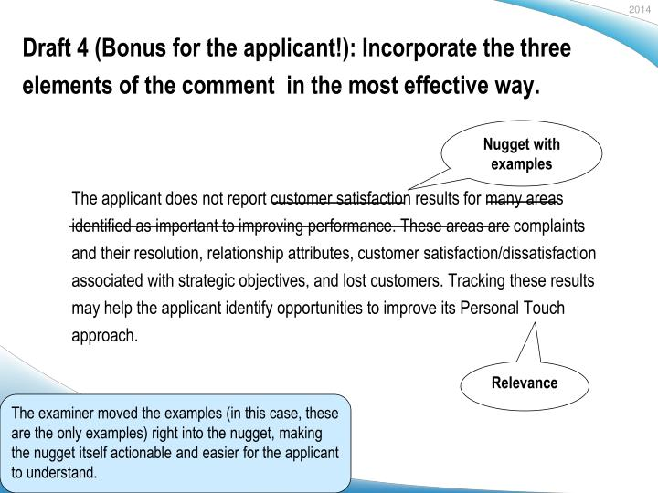 Draft 4 (Bonus for the applicant!): Incorporate the three elements of the comment  in the most effective way.