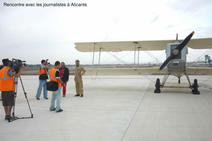 Rencontre avec les journalistes  Alicante