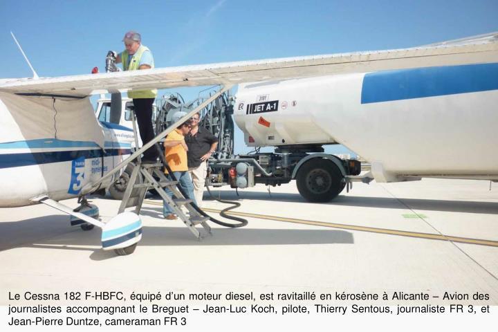 Le Cessna 182 F-HBFC, quip dun moteur diesel, est ravitaill en krosne  Alicante  Avion des journalistes accompagnant le Breguet  Jean-Luc Koch, pilote, Thierry Sentous, journaliste FR 3, et Jean-Pierre Duntze, cameraman FR 3