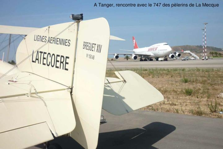 A Tanger, rencontre avec le 747 des plerins de La Mecque