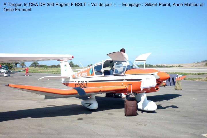 A Tanger, le CEA DR 253 Rgent F-BSLT Vol de jour   Equipage : Gilbert Poirot, Anne Mahieu et Odile Froment