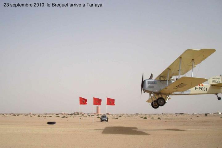 23 septembre 2010, le Breguet arrive  Tarfaya