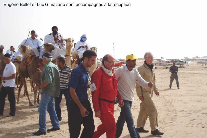 Eugne Bellet et Luc Gimazane sont accompagns  la rception