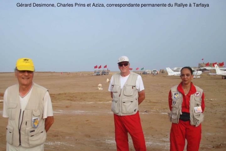 Grard Desimone, Charles Prins et Aziza, correspondante permanente du Rallye  Tarfaya