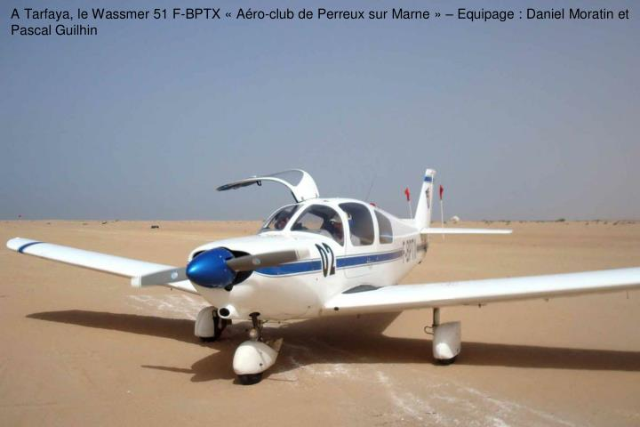 A Tarfaya, le Wassmer 51 F-BPTX Aro-club de Perreux sur Marne  Equipage : Daniel Moratin et Pascal Guilhin