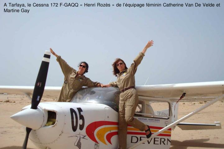 A Tarfaya, le Cessna 172 F-GAQQ Henri Rozs de lquipage fminin Catherine Van De Velde et Martine Gay
