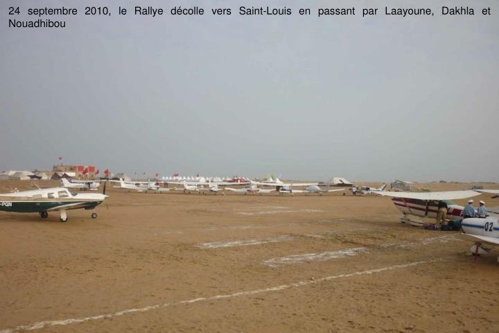 24 septembre 2010, le Rallye dcolle vers Saint-Louis en passant par Laayoune, Dakhla et Nouadhibou
