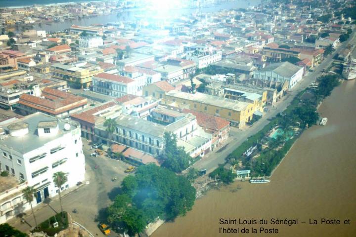 Saint-Louis-du-Sngal  La Poste et lhtel de la Poste